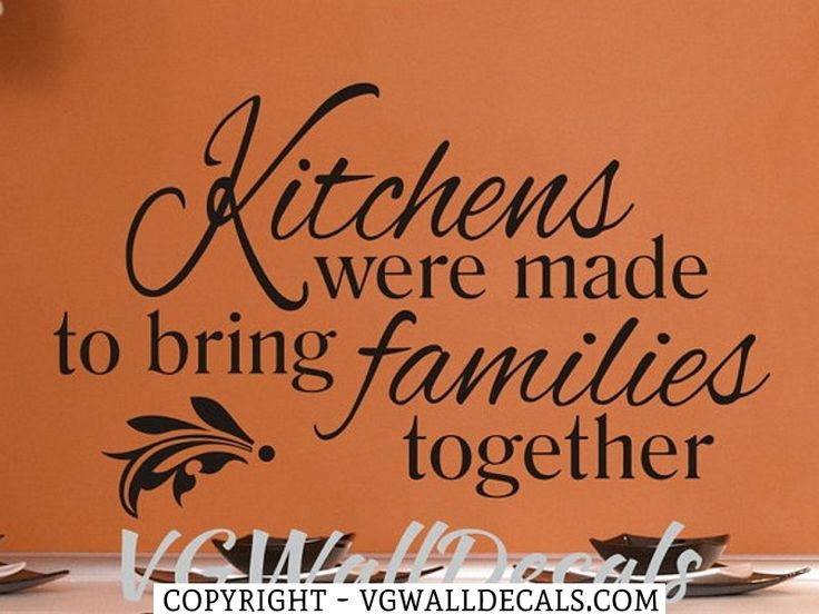 kitchen wall decal sticker Kitchens Were Made To bring Families Together