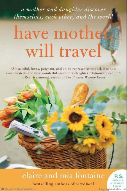 Have Mother, Will Travel by Claire Fontaine and Mia Fontaine | 14 Nonfiction Books Your Book Club Needs To Read Now
