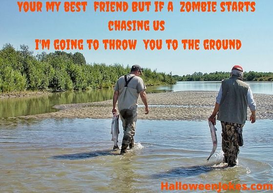 Zombie Chasing Us Humor #8  http://halloweenjokes.com/your-a-great-friend-but-if-a-zombie-chases-us-humor.html