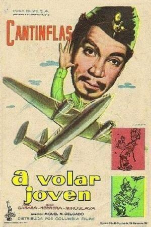 ¡A volar joven! (1947) Dir: Miguel M. Delgado. Aprovechando un permiso de la mili, Cantinflas va a la finca de su patrón para ver a su novia. Pero resulta que el patrón no sólo lo pone a trabajar como un negro, sino que, además, intenta obligarlo a casarse con su hija María. (Texto de Filmaffinity). En #BibUpo http://athenea.upo.es/record=b1528288