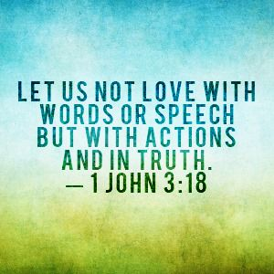 Dear children, let us not love with words or speech but with actions and in truth. — 1 John 3:18  Read today's devotional from Annie Downs, author of Speak Love. http://faithgateway.com/words-lead-actions