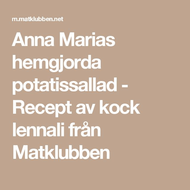 Anna Marias hemgjorda potatissallad - Recept av kock lennali från Matklubben
