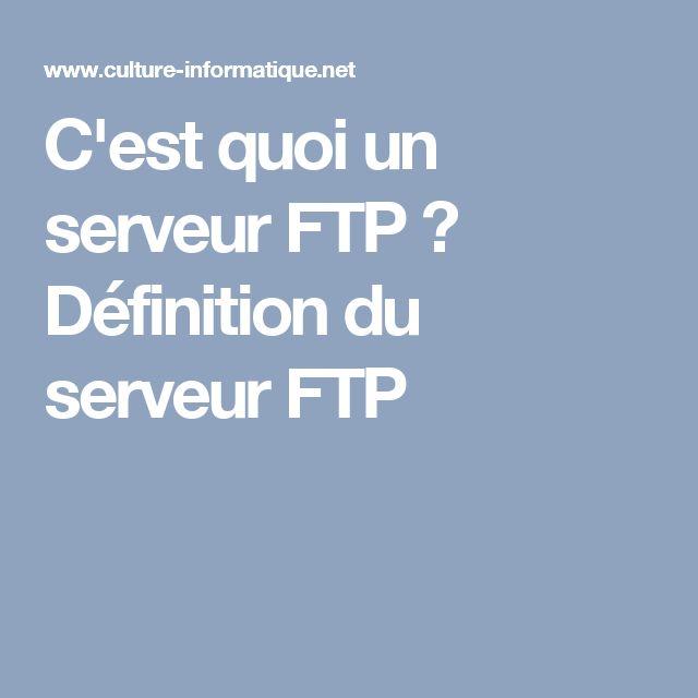 C'est quoi un serveur FTP ? Définition du serveur FTP