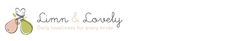 Limn & Lovely | Daily Loveliness for Every Bride