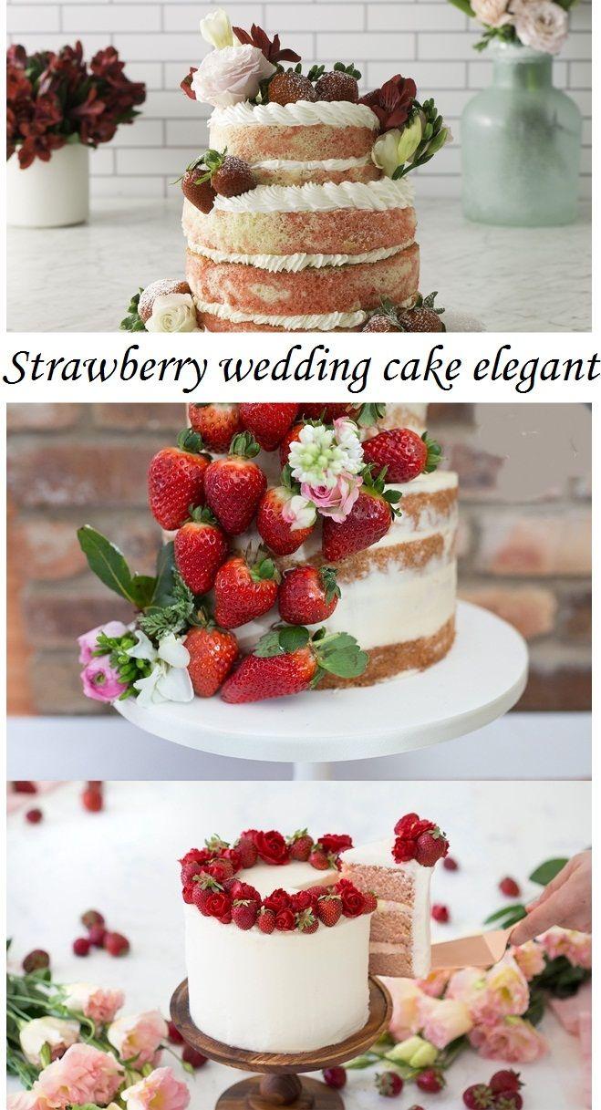 Strawberry Wedding Cake Elegant Strawberry Wedding Cakes Elegant Wedding Cakes Wedding Strawberries