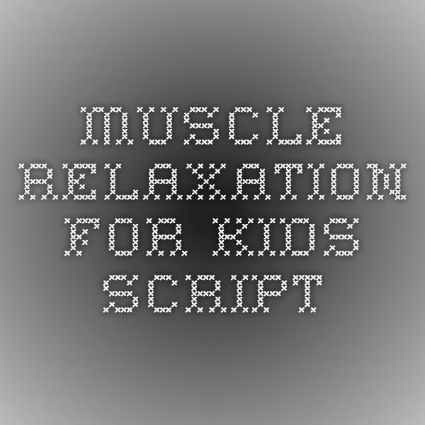 Muscle relaxation for kids script