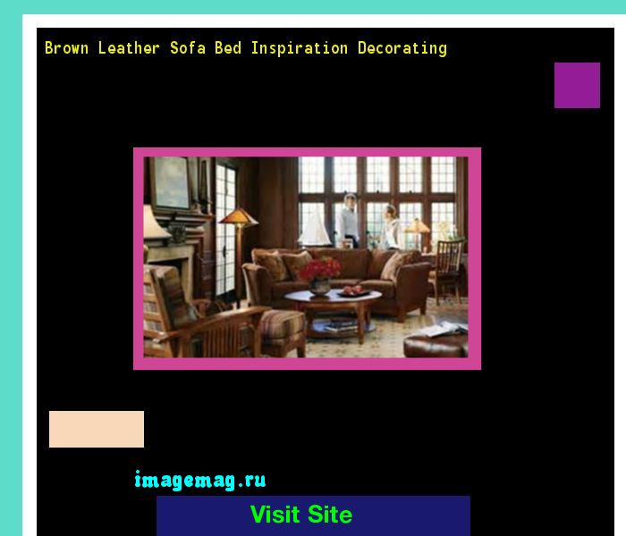 Brown Leather Sofa Bed Inspiration Decorating 172742 - The Best Image Search