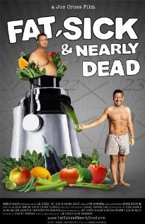 Fat, Sick and Nearly dead. Inspiring film for those needing to regain health.