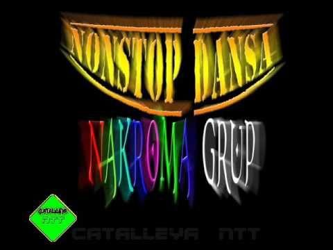 NONSTOP DANSA TERBARU: NAKROMA GRUP