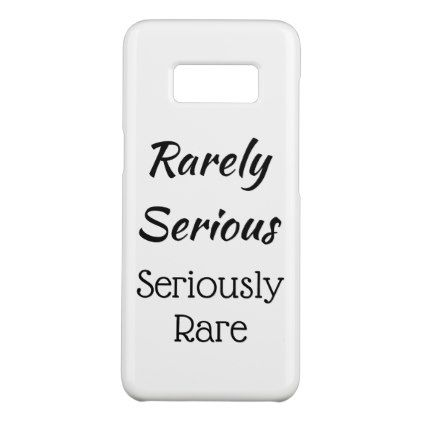 Rarely Serious Seriously Rare Funny Person Quote Case-Mate Samsung Galaxy S8 Case - funny quote quotes memes lol customize cyo