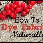 How To Dye Fabrics Using Natural Materials