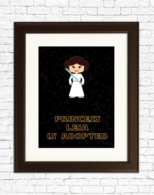 ADOPTION GIFT  Princess Leia is Adopted  Art print by IWantToBe, $15.00
