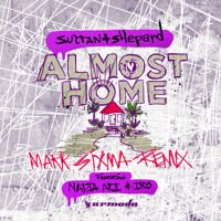 Sultan + Shepard feat. Nadia Ali & IRO - Almost Home (Mark Sixma Remix) by SultanShepard on SoundCloud