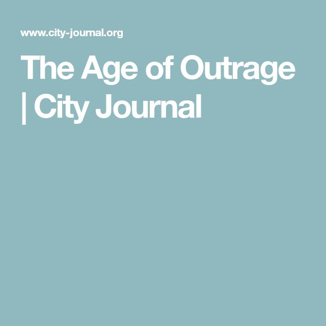 The Age of Outrage | City Journal
