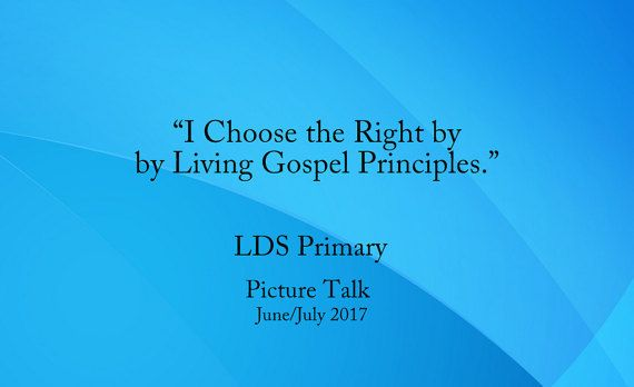 I Choose the Right by Living Gospel Principles Primary LDS Picture Talk for Non Reader Sunbeam Kids $1