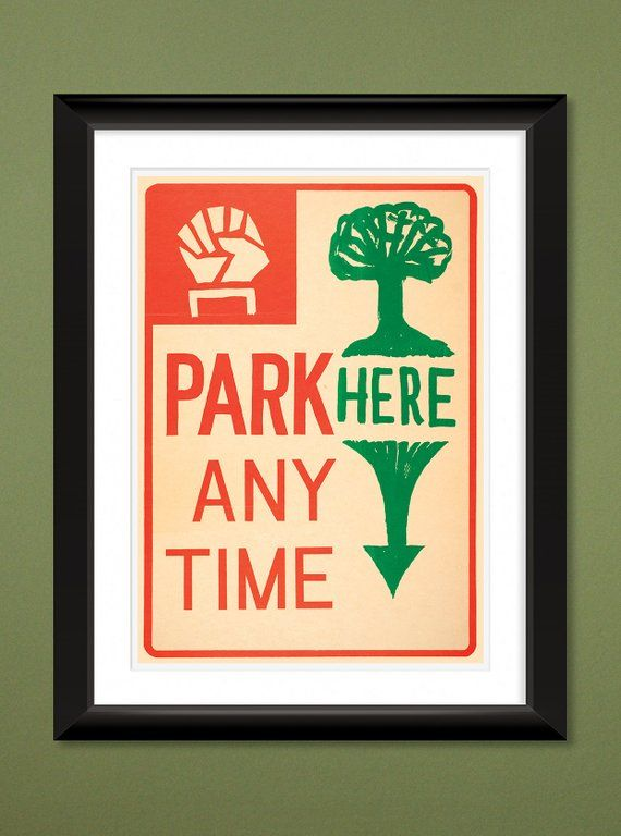 Berkeley 1969 People S Park Protest Sign Park Here Any Time 12x16 Heavyweight Art Print Protest Signs Prints Art Prints