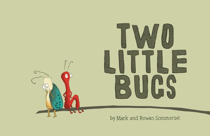 Two little Bugs by Mark and Rowan Sommerset. Published by dreamboat Books, cover design by Rowan Sommerset. Winner 2012 Scholastic New Zealand Award for best children's book.
