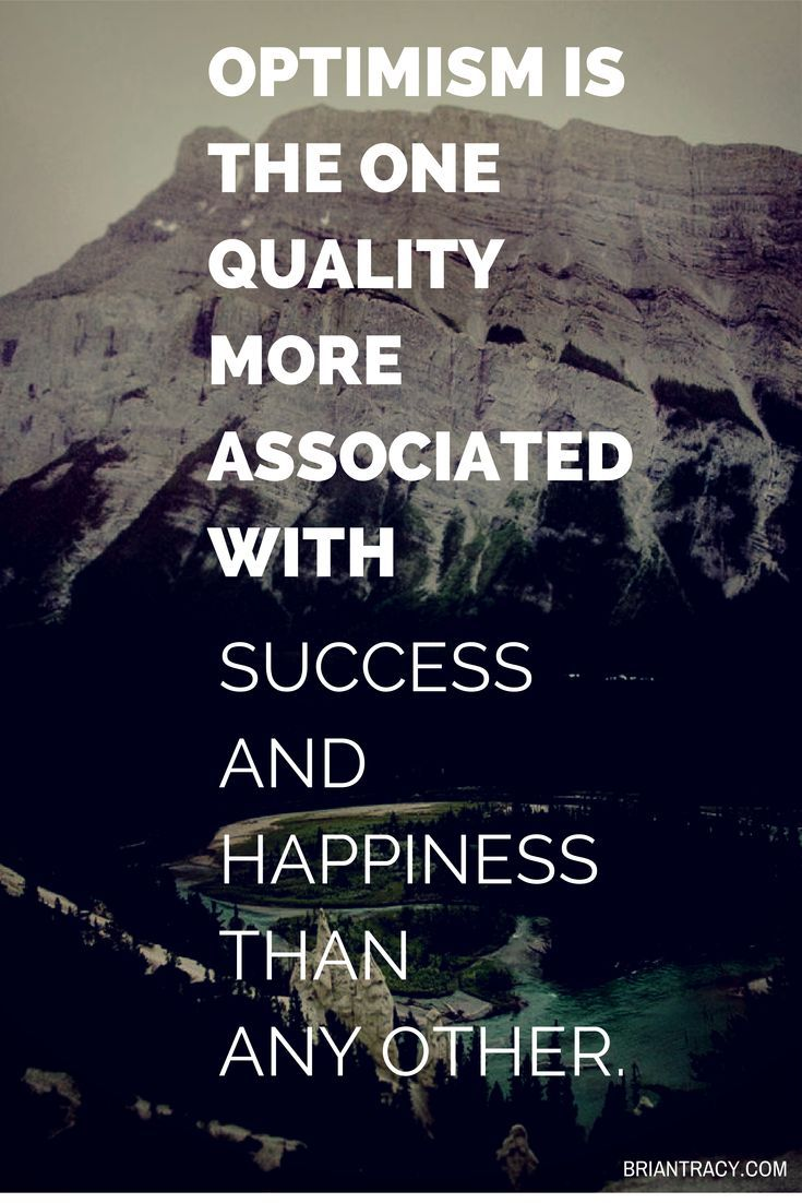 """Optimism is the one quality more associated with success and happiness than any other."" ~ Brian Tracy #quote"