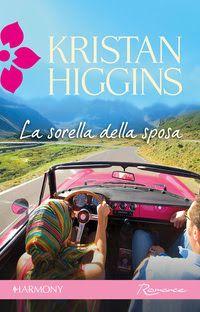 Leggo Rosa: La sorella della sposa di Kristan Higgins