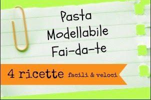 decoriciclo: Paste modellabili fai-da-te: raccolta di 4 ricette...