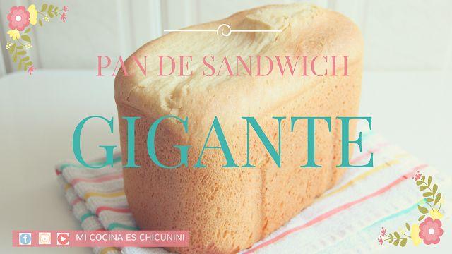 Mi cocina es Chicunini: Pan de sandwich gigante en Panificadora