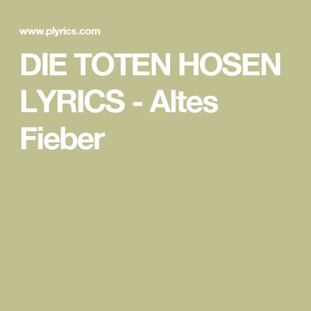 DIE TOTEN HOSEN LYRICS - Altes Fieber