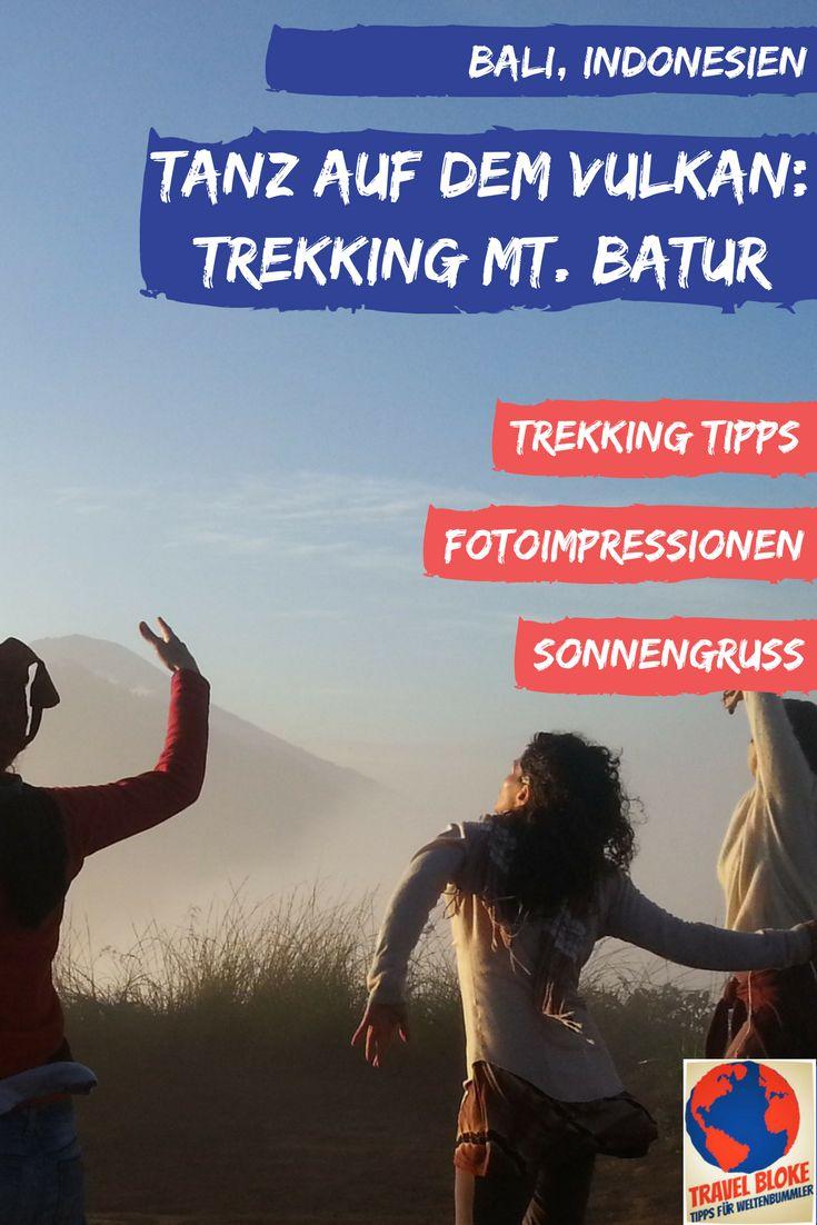 Bali Indonesien Mount Batur Trekking | Tanz auf dem Vulkan |Reisetipps | Reiseinfos | Was Ihr beim Trekking auf Bali wissen müsst | #Bali #Indonesien #Trekking #Reisetipps