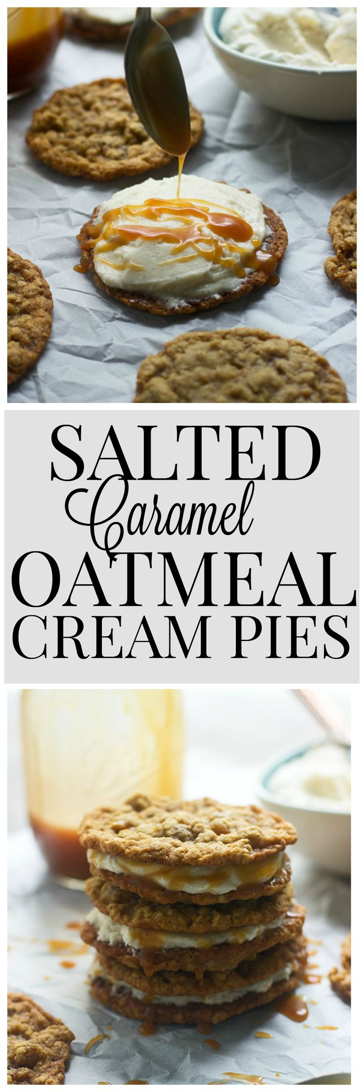 Homemade Salted Caramel Oatmeal Cream Pies - INSANELY delicious.