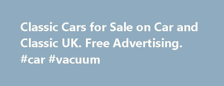 Classic Cars for Sale on Car and Classic UK. Free Advertising. #car #vacuum http://car.remmont.com/classic-cars-for-sale-on-car-and-classic-uk-free-advertising-car-vacuum/  #old cars # Latest Classic Cars and Bikes Listing 28136 adverts Very very very well condition for this Mercedes 220 SE cabriolet w111 First registration. 1963 Left hand drive – french registration Body. white / interior. dark Red ( Bordeaux ) The car has For sale my lovely Austin Metro,only two previous owners from new…