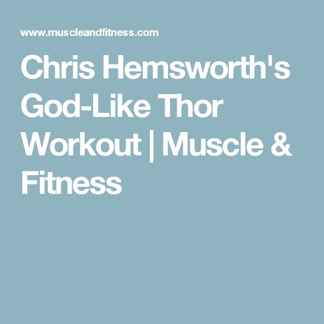 Chris Hemsworth's God-Like Thor Workout | Muscle & Fitness