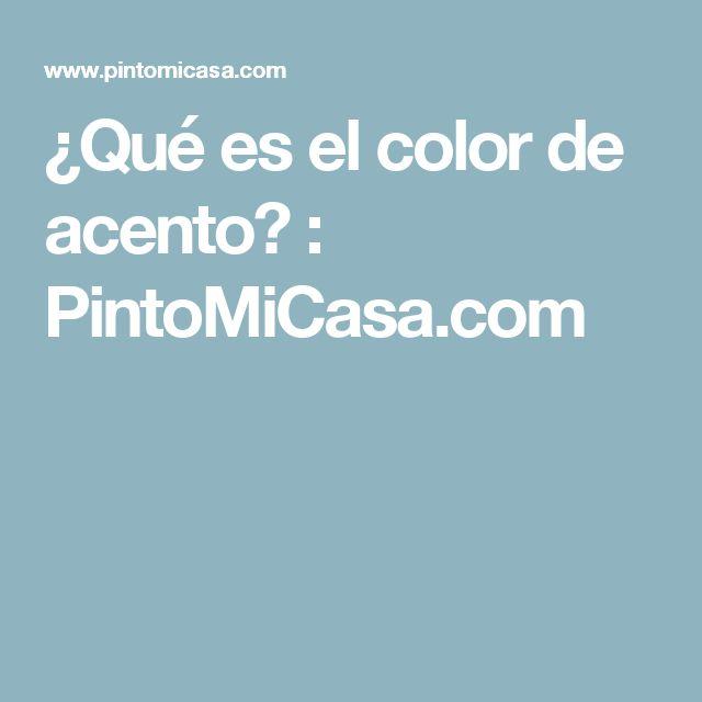 ¿Qué es el color de acento? : PintoMiCasa.com