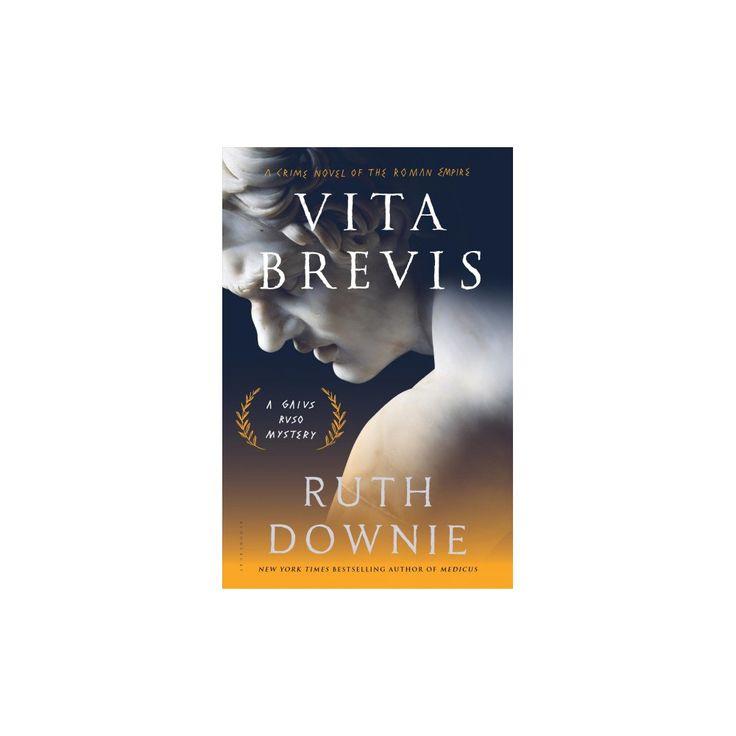 Vita Brevis : A Crime Novel of the Roman Empire (Hardcover) (Ruth Downie)