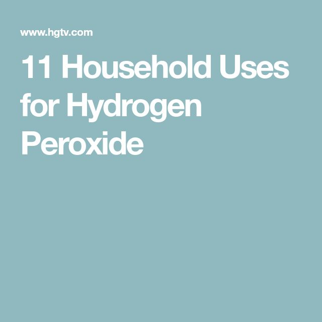 11 Household Uses for Hydrogen Peroxide