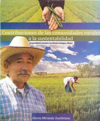 Contribuciones de las comunidades rurales a la sustentabilidad: el Parque Ejidal Eco Turístico San Nicolás Totolopan, México (PRINT) REQUEST/SOLICITAR: http://biblioteca.cepal.org/record=b1253626~S0*spi