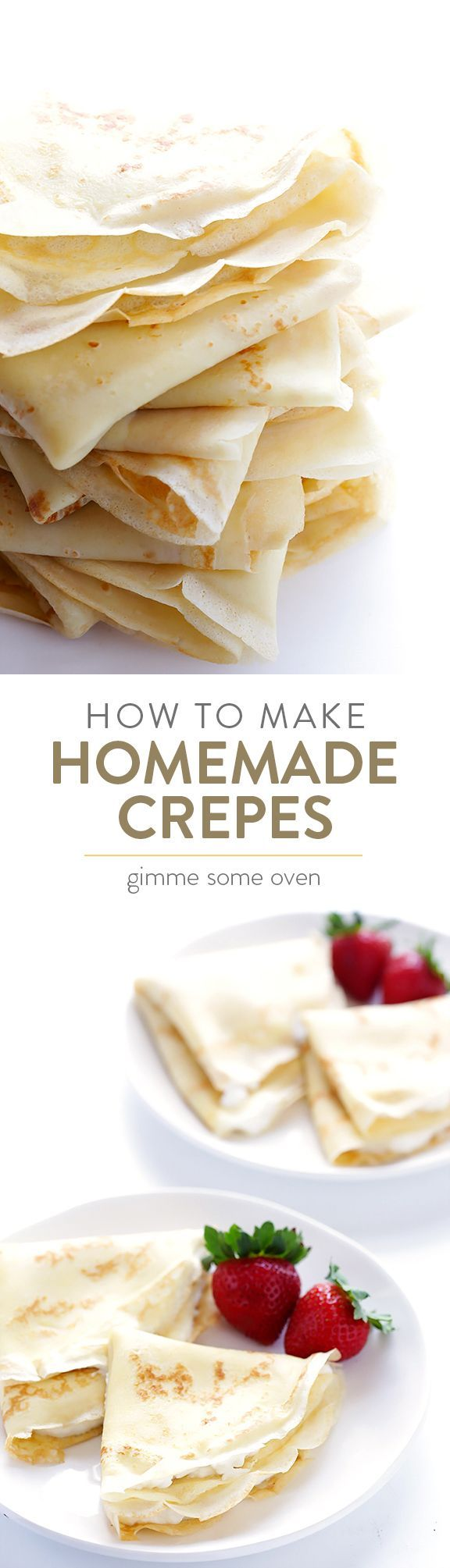 Learn how to make homemade crepes with this easy recipe and step-by-step tutorial! | gimmesomeoven.com