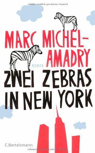 Zwei Zebras in New York: Roman von Marc Michel-Amadry - Sehr guter bis neuwertiger Zustand - einmal vorsichtig gelesen- HARDCOVER in einer Art Leinen