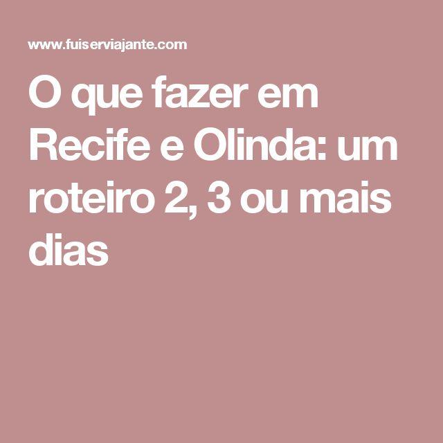 O que fazer em Recife e Olinda: um roteiro 2, 3 ou mais dias