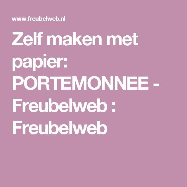 Zelf maken met papier: PORTEMONNEE - Freubelweb : Freubelweb