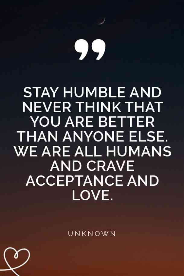 25 Quotes About Staying Humble And Learning How To Be A Good Person Humble Quotes Stay Humble Quotes Humility Quotes