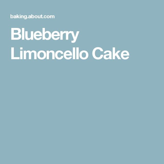 Blueberry Limoncello Cake