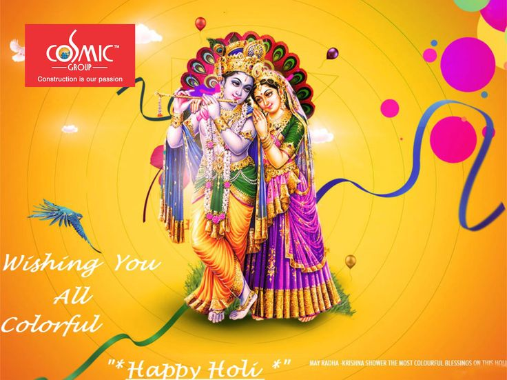 Cosmic Group wishes you a very happy and prosperous HOLI.   May god paint the canvas of life with most vibrant colours and sparkle joy at every step of life...