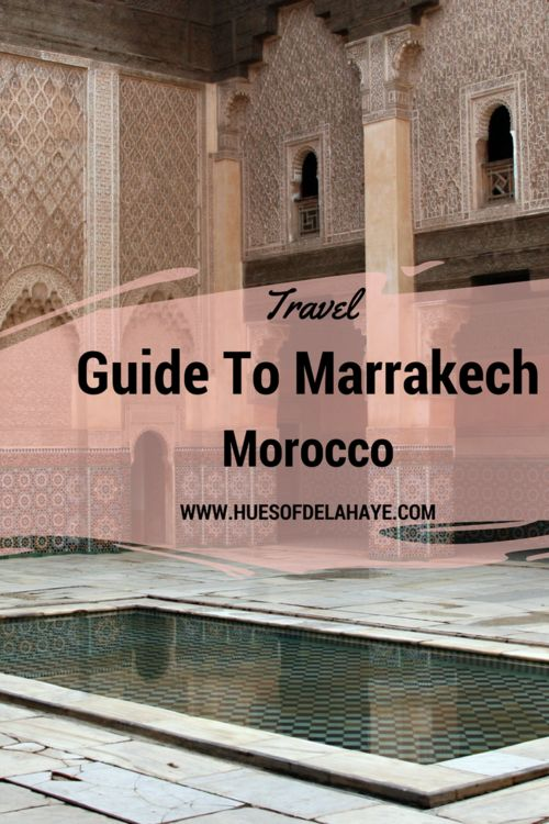 Travel Guide to Marrakech Morocco . All you need to know for visiting Marrakech for where to stay, the souks to the vibrant Djemaa el-Fna, this travel guide has all you'll need for your trip to #Marrakech #Morocco, Things To Do in #Marrakesh,  #TravelTips, #Desert, moroccotraveltips