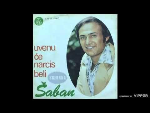 Saban Saulic - Uvenuce narcis beli - (Audio 1976)