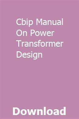 Cbip Manual On Power Transformer Design   crunpomonbest