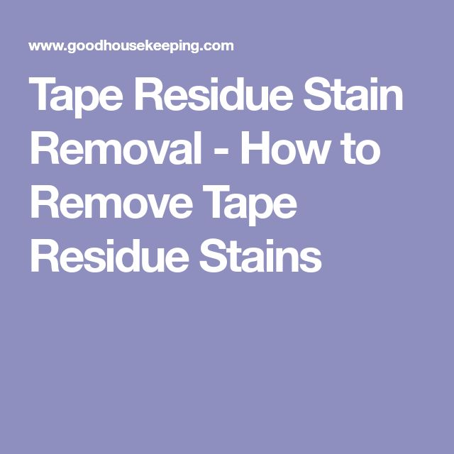 Tape Residue Stain Removal - How to Remove Tape Residue Stains