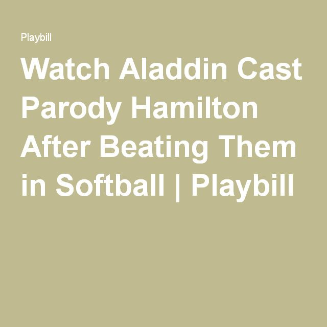 Watch Aladdin Cast Parody Hamilton After Beating Them in Softball | Playbill