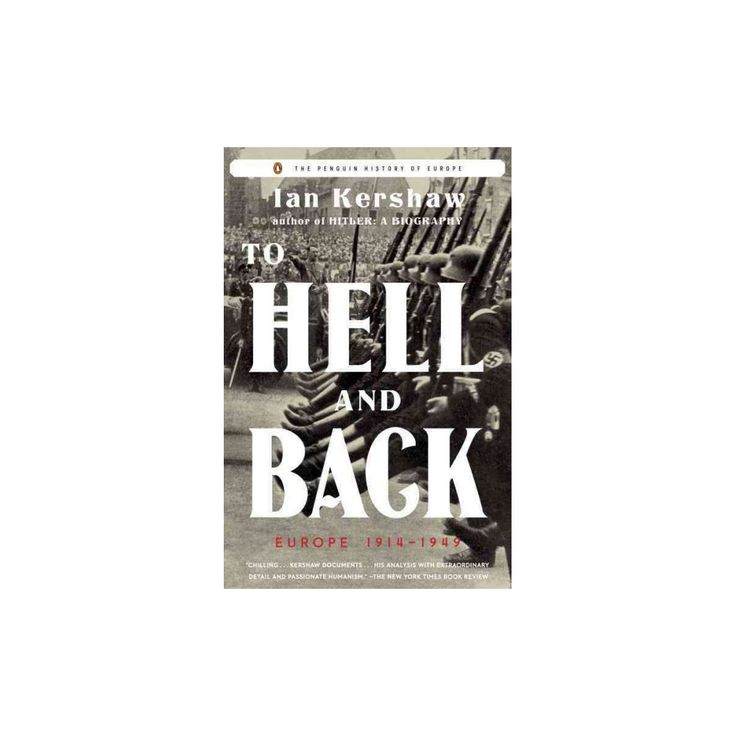To Hell and Back : Europe 1914-1949 (Penguin History of Europe) (Reprint) (Paperback) (Ian Kershaw)