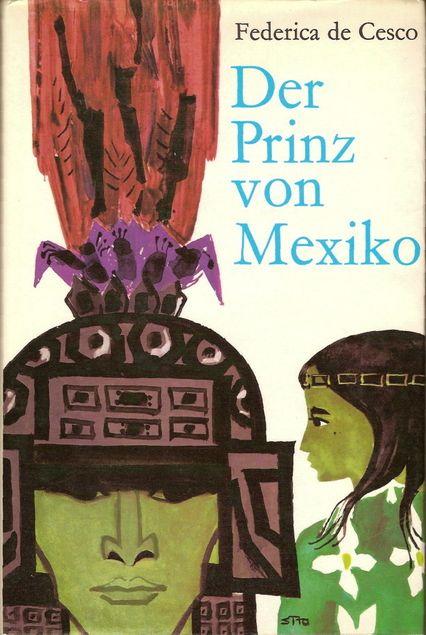 Der Prinz von Mexiko : Jugendroman von Federica de Cesco | LibraryThing