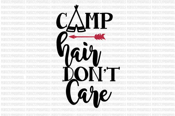 Camp Hair Don't Care SVG Cricut Design by PerfectlyPoshPixels