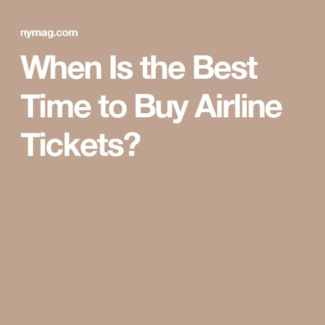 When Is the Best Time to Buy Airline Tickets?